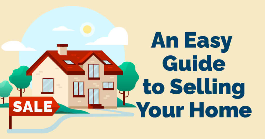 An Easy Guide to Selling Your Home
