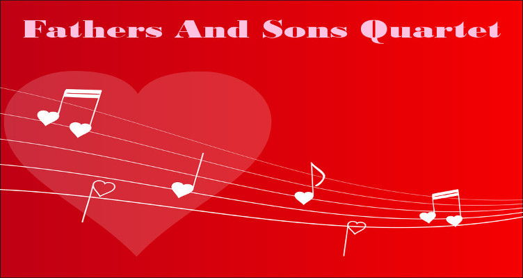 The Fathers And Sons Quartet: The Valentine's Gift That Gives Twice