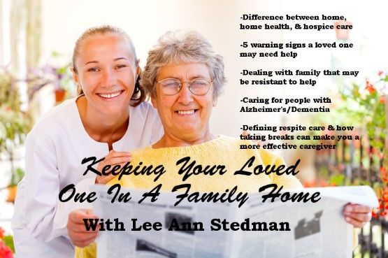 Keeping Your Loved One In A Family Home With Lee Ann Stedman
