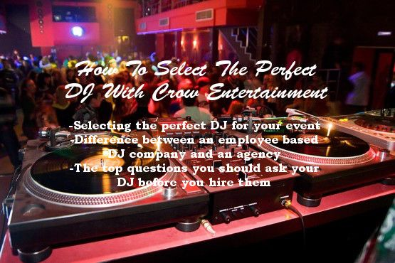How To Select The Perfect DJ For Your Wedding Or Event With Crow Entertainment