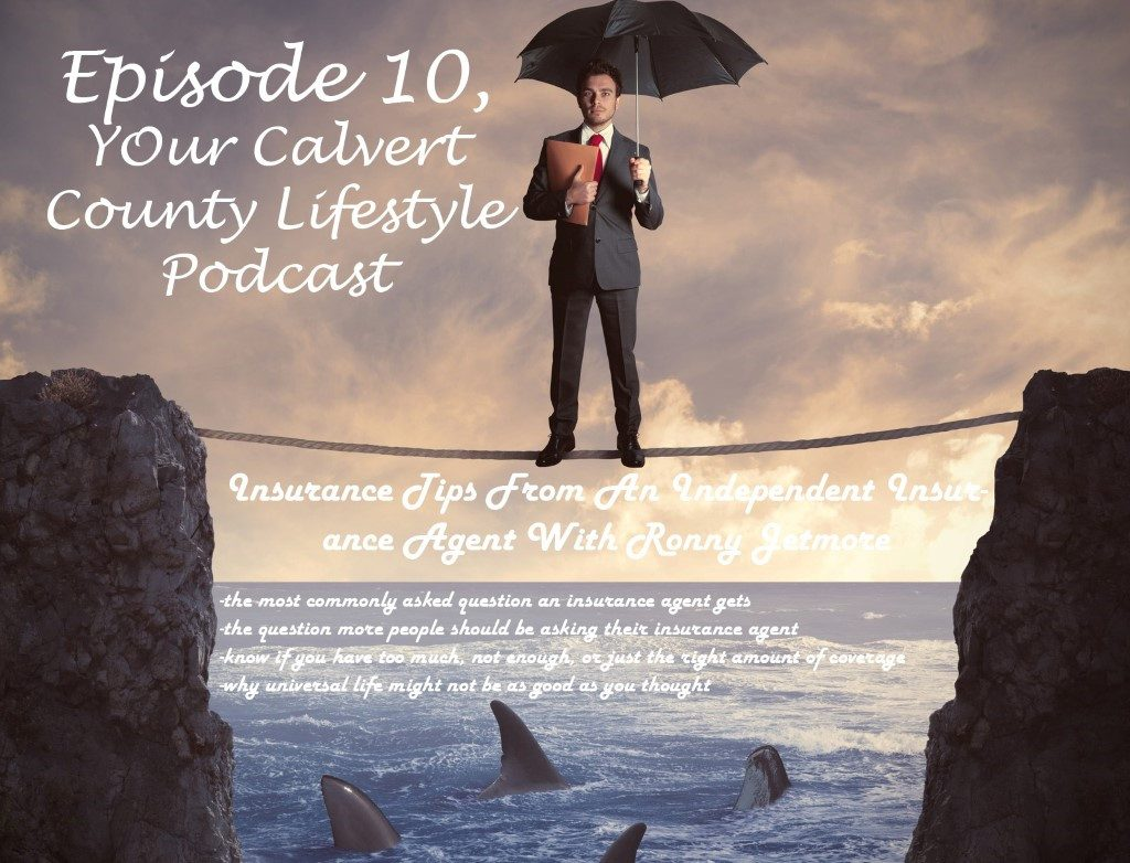YC0010: Insurance Tips From A Calvert County Independent Insurance Agent With The Jetmore Insurance Group